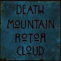 Death Mountain Rotor Cloud — Death Mountain Rotor Cloud