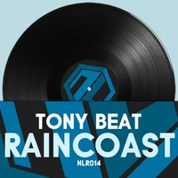 Raincoast — Tony Beat
