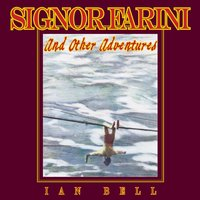 Signor Farini & Other Adventures — Ian Bell