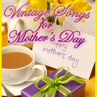 Vintage Songs For Mother's Day — сборник