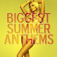 Biggest Summer Anthems — сборник