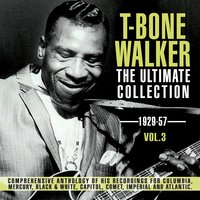 The Ultimate Collection 1929-57, Vol. 3 — T-Bone Walker