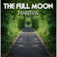 Mantra — The Full Moon
