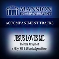 Jesus Loves Me (Traditional) [Accompaniment Track] — Mansion Accompaniment Tracks