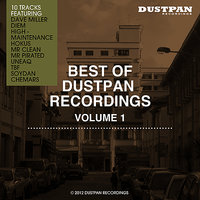 Best of Dustpan Vol.1 — High Maintenance, TBF, Uneaq, Diem, Chemars, Dave Miller