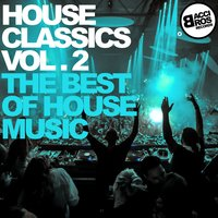 House Classics Vol. 2 - The Best of House Music — сборник