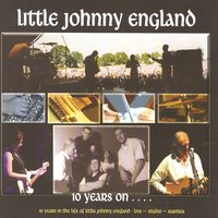 10 Years On… — Little Johnny England