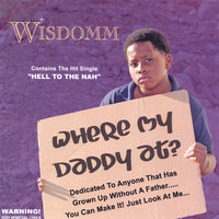 Where My Daddy At — Wisdomm