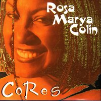 Cores — Rose Marya Colin