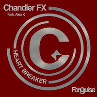 Heart Breaker — Alex K, Chandler FX