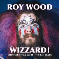 The Wizzard! Greatest Hits And More - The EMI Years — Roy Wood