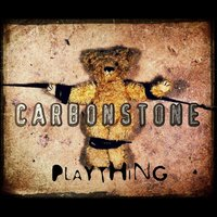 Plaything — Carbonstone