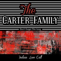 Don't Forget This Song — The Carter Family
