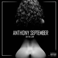 On The Low — Anthony September