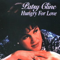 Hungry For Love — Patsy Cline