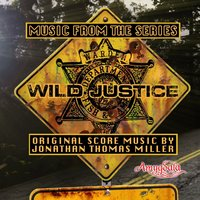 Music from the Series Wild Justice — Jonathan Thomas Miller