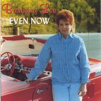 Even Now — Barbara Lee