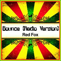 Bounce [Ringtone] — Red Fox