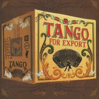Tango for Export Vol. 1 — сборник