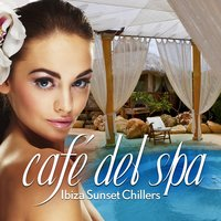 Cafe del Spa, Ibiza Sunset Chillers, Vol. 1 — сборник