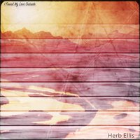 I Found My Love Outside — Herb Ellis