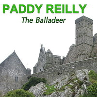 The Balladeer — Paddy Reilly