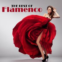 The Best of Flamenco: The Very Best Classic and Contemporary Flamenco Music — сборник