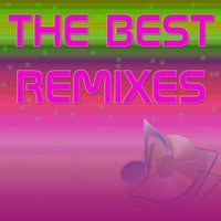 V.A. the Best Remixes, Vol. 1 — сборник