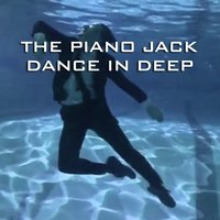 Dance in Deep — The Piano Jack