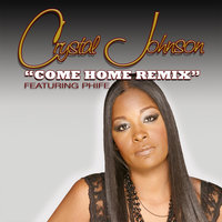 Come Home [feat. Phife] — Crystal Johnson