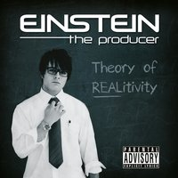 Theory of Realitivity — Einstein The Producer