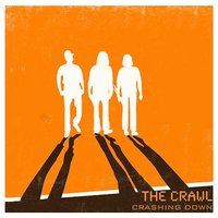 Crashing Down — The Crawl