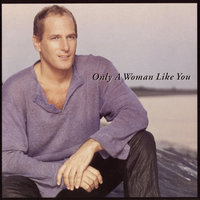 Only A Woman Like You — Michael Bolton