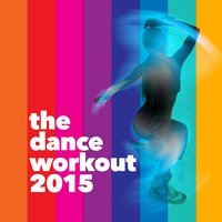 The Dance Workout 2015 — Dance Workout 2015
