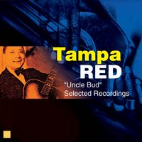 Uncle Bud — Tampa Red
