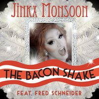 The Bacon Shake (feat. Fred Schneider) — Fred Schneider, Jinkx Monsoon