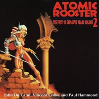 The First 10 Explosive Years Vol 2 — Atomic Rooster