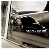 Do I Speak For The World — Gerald Levert