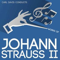 Carl Davis Conducts Works of Johann Strauss II — Carl Davis
