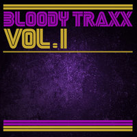 Bloody Traxx Vol 1 — Multiple Artists
