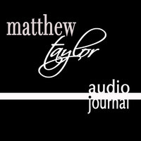 Audio Journal — Matthew Taylor