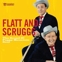 The Sound of Foggy Mountain Soul — Flatt & Scruggs