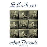Bill Harris and Friends — Ben Webster, Bill Harris, Jimmy Rowles, Red Mitchell, Stan Levey
