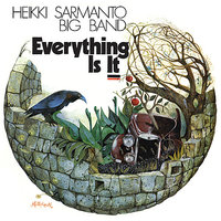 Everything Is It — Heikki Sarmanto Big Band