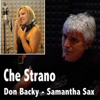 Che strano — Don Backy, Samantha Sax