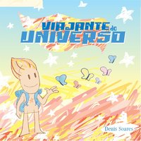 Viajante do Universo — Denis Soares
