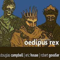 Oedipus Rex By Sophocles — Robert Goodier, Eric House, Douglas Campbell