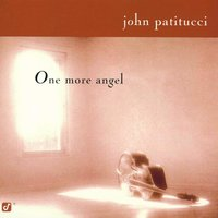 One More Angel — John Patitucci