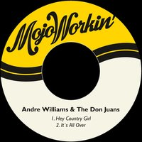 Hey Country Girl — Andre Williams, The Don Juans, Andre Williams|The Don Juans