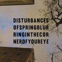 Blurring in the Corner of Your Eye — Disturbances of Spring